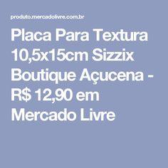 Placa Para Textura 10,5x15cm Sizzix Boutique  Açucena  - R$ 12,90 em Mercado Livre