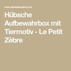 Hübsche Aufbewahrbox mit Tiermotiv - Le Petit Zèbre