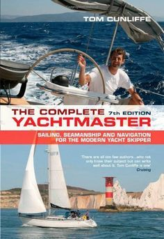 The Complete Yachtmaster: Sailing, Seamanship and Navigation for the Modern Yacht Skipper by Tom Cunliffe. $22.20. Author: Tom Cunliffe. Publisher: Adlard Coles; Seventh Edition edition (October 17, 2010). 304 pages