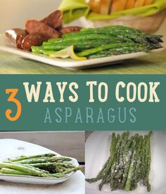 Enjoy asparagus with nothing more than a drizzle of olive oil but you can also enjoy it in many different dishes. Here are 3 ways of how to cook asparagus.