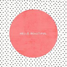 HELLO BEAUTIFUL - POLKA DOTS Art Print