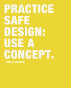 Practice Safe Design: Use a Concept by Kimsey Price