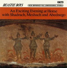 The Beastie Boys - An Exciting Evening at Home with Shadrach, Meshach and Abednego