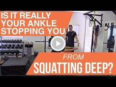 Is it really your ankles stopping you from squatting deep?
