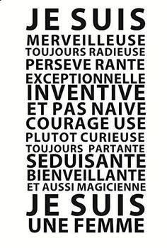 "Motivation Quotes : Pour le 8 mars : ""Je suis une Femme"" by GALI ART Revendiquez vos qual. - About Quotes : Thoughts for the Day & Inspirational Words of Wisdom Words Quotes, Life Quotes, Sayings, Wisdom Quotes, Positive Attitude, Positive Thoughts, Positiv Quotes, Miracle Morning, Quote Citation"