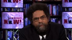 "#3 For a response to President Obama's comments on the acquittal of George Zimmerman and racism in the United States, Democracy Now! speaks with Dr. Cornel West, author and professor at Union Theological Seminary. On Obama's remarks comparing himself to Trayvon Martin, West says: ""Will that identification hide and conceal the fact there's a criminal justice system in place that has nearly destroyed two generations of precious, poor black and brown brothers? [Obama] hasn't said a word until now."""