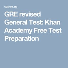 GRE revised General Test: Khan Academy Free Test Preparation