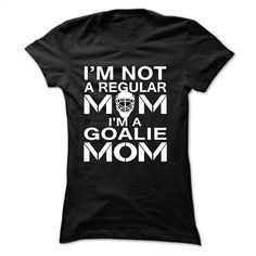 I'm NOT A REGULAR MOM, IM A GOALIE MOM T Shirt, Hoodie, Sweatshirts - t shirt designs #shirt #hoodie