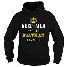 KEEP CALM AND LET BOATMAN HANDLE IT