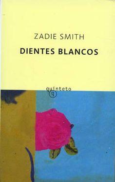 Dientes blancos / Zadie Smith ; traducción del inglés de Ana María de la Fuente http://fama.us.es/record=b2562498~S5*spi