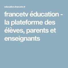 francetv éducation - la plateforme des élèves, parents et enseignants Parents, Website, French, Platform, Dads, French People, French Language
