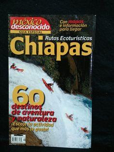 México Desconocido Guía Especial. Rutas  Ecoturísticas de Chiapas
