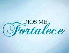 Dios me fortalece.