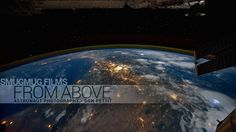 'From Above', A Short Film Featuring Astronaut Don Pettit Discussing Photography in Space