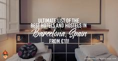 Ultimate List of The Best Hotels and Hostels in Barcelona, Spain – From €11!, Barcelona hotels/hostels list including prices, reviews and location.