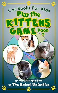 """More kittens! Yep, for all you cat loving kids (and parents too), I am back with even more cute kittens! E-Book 2 has more kittens for you to learn about as you read and play the kittens game. Why not get E-Book 1 as well and become the family """"kitten expert"""". For more information visit: http://booksbybarry.info/"""