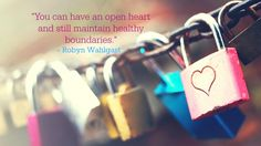 Dating With An Open Heart By Robyn Wahlgast @RobynWahlgast  #WUVIP #Dating #OpenHeart #Love #SelfConfidence #Relationships #HealthyRelationships #Boundaries #HealthyBoundaries #Love #WarmEmbrace #SelfEsteem #Safety