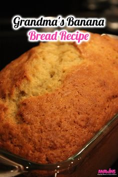 Boy can my Grandmother bake! Her recipes are all the rage in our family and today I'm sharing a family favorite-Grandma's Banana Bread Recipe! You will not need any other recipe once you give this one a go!