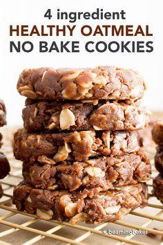 Healthy No Bake Oatmeal Cookies: super easy healthy no bake oatmeal cookies made with just 4 ingredients! The best healthy no bake cookies—chewy 'n satisfying, delicious! #Healthy #NoBake #Oatmeal #Cookies | Recipe at BeamingBaker.com Oatmeal No Bake Cookies, Healthy No Bake Cookies, Oatmeal Cookie Recipes, Good Healthy Recipes, Healthy Baking, Healthy Snacks, Peanut Butter No Bake, Natural Peanut Butter, Tasty Bites