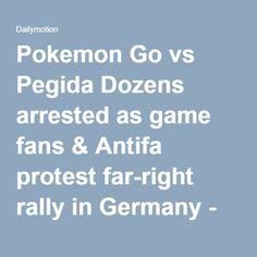 Pokemon Go vs Pegida Dozens arrested as game fans & Antifa protest far-right rally in Germany - Video Dailymotion
