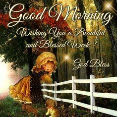 Good Morning New Week Blessings Good Morning Messages, Good Morning Greetings, Good Morning Good Night, Good Morning Wishes, Good Morning Quotes, Great Week, New Week, Have A Blessed Week, Morning Blessings