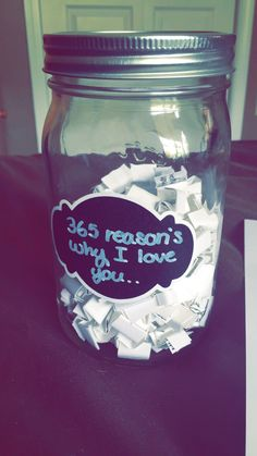 Cute gift for you partner. I'm making this for my boyfriends birthday, each day he makes me fall in love with him more. So on each piece of paper I wrote that reason and folded it up. All of them are going into a mason jar I got from the craft store Michael's