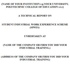 how to write siwes technical report name of your institution eg your university polytechnic college
