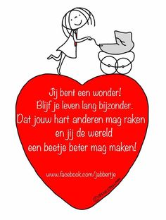 'Jij bent een wonder' - Jabbertje Me Quotes, Motivational Quotes, Love Of My Live, Dutch Quotes, Love Phrases, Happy Words, One Liner, Family Affair, Meaningful Words