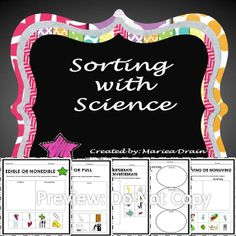 6 sorting activities for science: (Living or Nonliving; Land or Water; Edible or Nonedible; Push or Pull; Vertebrate or Invertebrate; Solid, Liquid, or Gas)