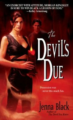 The Devil's Due (Morgan Kingsley) by Jenna Black. $5.04. Author: Jenna Black. Publisher: Dell (November 25, 2008). 338 pages