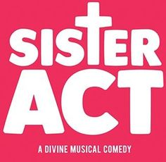 Sister Act, the feel-good musical comedy presented by Starlight Theatre at Rock Valley College! June 21 - July 23, 2017.