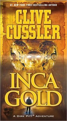 Inca Gold (Dirk Pitt Series #12) by Clive Cussler - I love these books...