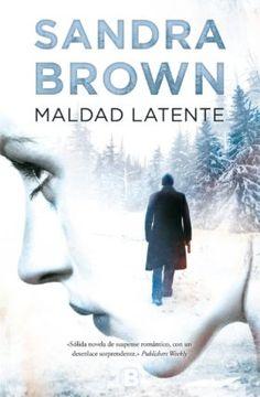 Reseña: Maldad latente (Sandra Brown) | El Ojo Lector