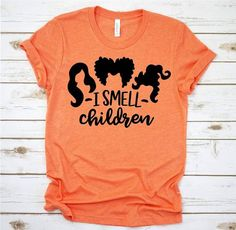I Smell Children Hocus Pocus Shirt - This adult shirt comes on a heather orange UNISEX Bella Canvas shirt, These shirts are combed - Funny Kids Shirts, Mom Shirts, Cute Shirts, Shirts With Sayings, Awesome Shirts, Fall Out Boy, Halloween Vinyl, Disney Halloween Shirts, Halloween Signs