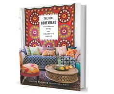 """My interior design style is featured under """"Earthy Bohemians"""" in Justina Blakeney's The New Bohemians: Cool and Collected Homes. 