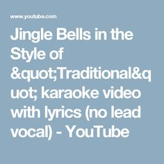 """Jingle Bells in the Style of """"Traditional"""" karaoke video with lyrics (no lead vocal) - YouTube"""