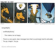 fly, dragon, fly<<First I thought the dragon had no arms and then I felt very stupid. Adorable comic anyway! Rage Comic, The Awkward Yeti, 4 Panel Life, Tumblr Stuff, Cute Comics, Faith In Humanity, Tumblr Funny, Comic Strips, Nerdy