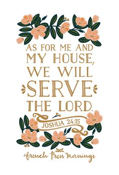 """French Press Mornings - Joshua 24:15 -  """"As for me and my house, we will serve the Lord."""""""