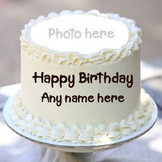 Happy Birthday White Cake with Name and Photo Edit Happy Birthday Brother Cake, Birthday Cake Write Name, Birthday Cake Writing, Happy Birthday Cake Pictures, Happy Birthday Wishes Cake, Birthday Cake For Him, White Birthday Cakes, Birthday Cake With Photo, Happy Birthday Celebration