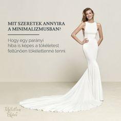 """""""Mit szeretek annyira a minimalizmusban? Hogy egy parányi hiba is képes a tökéletest feltűnően tökéletlenné tenni."""" - Haha! 😀És milyen… Formal Dresses, Wedding Dresses, Fashion, Dress Wedding, Dresses For Formal, Bride Dresses, Moda, Bridal Gowns, Formal Gowns"""