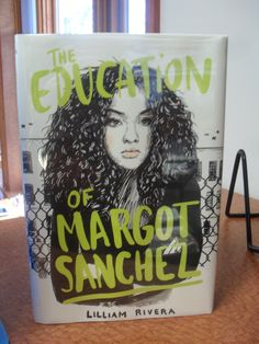 The Education of Margot Sanchez by Lilliam Rivera (Contemporary)