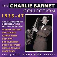 Charlie Barnet - Charlie Barnet Collection: 1935-1947