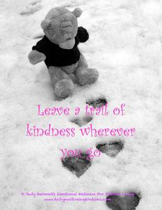 Leave a trail of kindness wherever you go