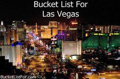 Bucket List For....: Bucket List for Las Vegas. Things to do in Las Vegas