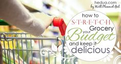 HOW TO STRETCH YOUR GROCERY BUDGET AND KEEP IT DELICIOUS - With the kids growing like weeds, it can feel like the grocery budget is getting out of control. Here are a few things I've learned over the years to help reign in the spending, keep the food delicious, and spend more time with our kids. #savingmoney #homeschooling hedua.com