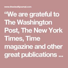 """We are grateful to The Washington Post, The New York Times, Time magazine and other great publications whose directors have attended our meetings and respected their promises of discretion for almost forty years. … It would have been impossible for us to develop our plan for the world if we had been subject to the bright lights of publicity during those years."" - DAVID ROCKEFELLER"