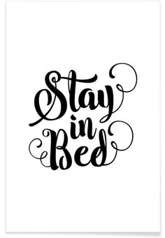 Stay in Bed black and white modern typography quote poster bedroom wall art home decor Art Print by The Motivated Type - X-Small Modern Typography, Typography Quotes, Typography Prints, Bed Stretches, Happy Monday Quotes, Bed Quotes, Hippie Bedding, Bedroom Posters, Decorating Rooms