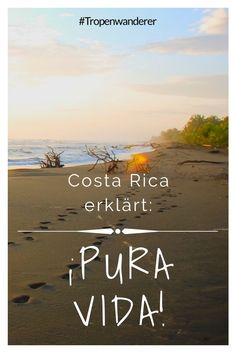 "Costa Rica ist ""pura vida""! Doch, was heisst oder bedeutet das? Lies hier mehr... #CostaRica #PuraVida #Lebensgefühl #Reisen #Tropenwanderer"