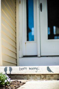 Three Little Birds Pitch By My Doorstep... Handmade stencil + flat black spray paint. #ThisIsMyMessageToYou