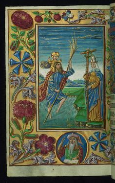Almugavar Hours, St. Christopher carrying Christ, St. Helena, and decorative border with a prophet and flowers, Walters Manuscript W.420, fo...